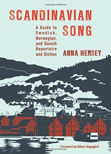 Scandinavian Song: A Guide to Swedish, Norwegian, and Danish Repertoire and Diction (Danish Alphabet)