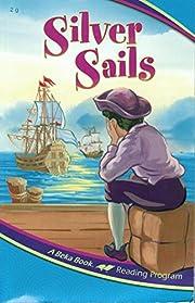 Silver Sails: A Beka Book Reading Program av…