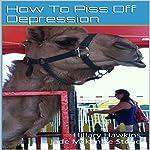 How to Piss off Depression   Jade Mckenzie Stone