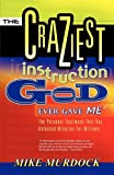 The Craziest Instruction God Ever Gave Me, Mike Murdock, 1563942178