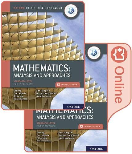 Oxford IB Diploma Programme: IB Mathematics: analysis and approaches, Standard Level, Print and Enhanced Online Course Book Pack por La Rondie, Paul,Jill Stevens,Natasha Awada,Chang Wathall, Jennifer,Ellen Thompson,Laurie Buchanan,Ed Kemp