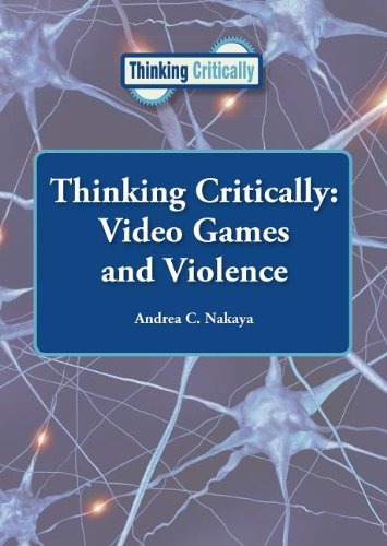 Video Games and Violence (Thinking Critically)