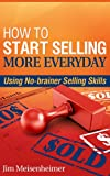 img - for How To Start Selling More Everyday book / textbook / text book