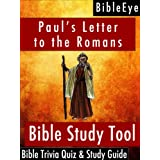 Paul's Letter to the Romans: Bible Trivia Quiz & Study Guide (BibleEye Bible Trivia Quizzes & Study Guides Book 6)