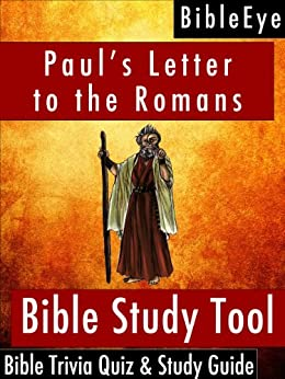pauls letter to the romans bible trivia quiz study guide bibleeye bible trivia