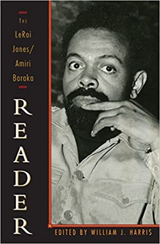 the leroi jones amiri baraka reader amiri baraka william j  the leroi jones amiri baraka reader amiri baraka william j harris 9781560252382 com books