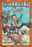 Gullible Gus, Maxine Rose Schur, 0618927107