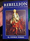 img - for Rebellion!: Bonnie Prince Charlie and 1745 Jacobite Uprising book / textbook / text book