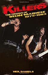 Killers: The Origins of Iron Maiden, 1975 - 1983 by Neil Daniels (2014) Paperback