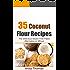 35 Coconut Flour Recipes: The Delicious Gluten-Free, Paleo Alternative To Wheat