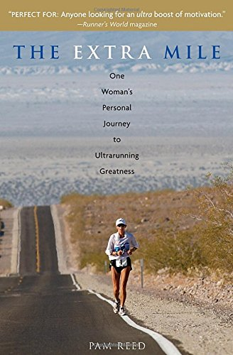 The Extra Mile: One Woman's Personal Journey to Ultrarunning Greatness ebook