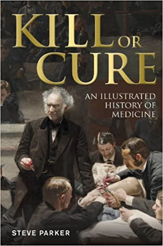 Kill or cure an illustrated history of medicine kindle edition by kill or cure an illustrated history of medicine 1st edition kindle edition fandeluxe Gallery