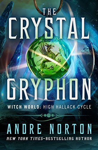 The Crystal Gryphon (Witch World Series 2: High Hallack Cycle Book 3)