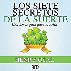 Los Siete Secretos de la Suerte [The Seven Lucky Secrets]