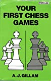 Your First Chess Games, Tony Gillam, 0805029419