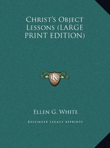 Read Online Christ's Object Lessons (LARGE PRINT EDITION) pdf