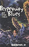 img - for Perpetuity Blues and Other Stories book / textbook / text book