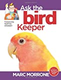 Ask the Bird Keeper, Marc Morrone and Amy Fernandez, 1933958316