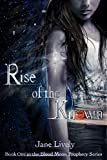 Rise of the Known (The Blood Moon Prophecy Series Book 1)