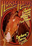 Horse Happy, Barbara J. Berry and James Dandelski, 0672525356