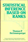 Statistical Inference Based on Ranks, Hettmansperger, Thomas P., 047188474X