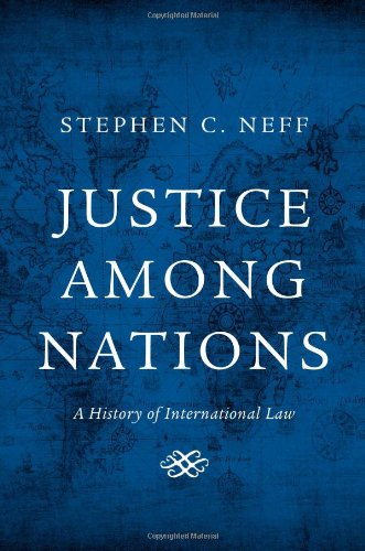 Justice among Nations: A History of International Law