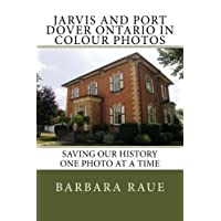 Jarvis and Port Dover Ontario in Colour Photos: Saving Our History One Photo at a Time