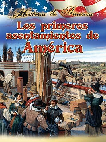 Los primeros asentamientos de estados unidos: America's First Settlements (History of America)