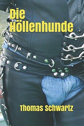 Die Höllenhunde: Die Männer der Nacht Taschenbuch – 10. Januar 2018 Thomas Schwartz Independently published 1976860768 Fiction / Erotica