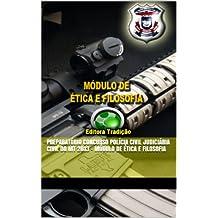 Preparatório Concurso Polícia Civil Judiciária Civil do MT 2013 - Módulo de Ética e Filosofia (Portuguese Edition)