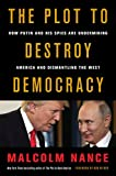 NEW YORK TIMES BESTSELLERUSA TODAY BESTSELLERA provocative, comprehensive analysis of Vladimir Putin and Russia's master plan to destroy democracy in the age of Donald Trump. In the greatest intelligence operation in the history of the world, Donald ...