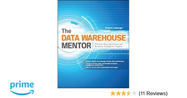 The data warehouse mentor practical data warehouse and business the data warehouse mentor practical data warehouse and business intelligence insights 9780071745321 computer science books amazon fandeluxe Images