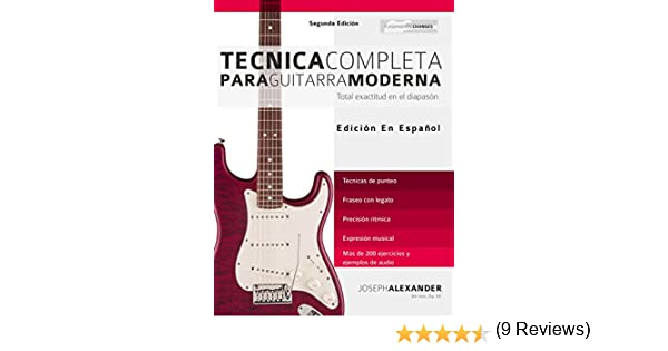 Técnica Completa Para Guitarra Moderna: Total Exactitud En El Diapasón eBook: Joseph Alexander, Gustavo Bustos: Amazon.es: Tienda Kindle