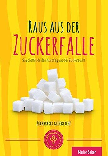 Raus aus der Zuckerfalle: So schaffst Du den Ausstieg aus der Zuckersucht
