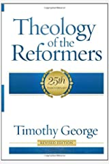 Theology of the Reformers Paperback
