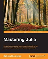 Mastering Julia Front Cover