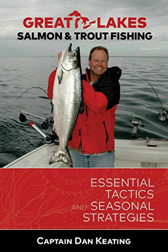 Great Lakes Salmon and Fishing: Essential Tactics and Seasonal Strategies