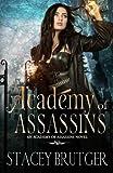 Academy of Assassins (An Academy of Assassins Novel) (Volume 1)