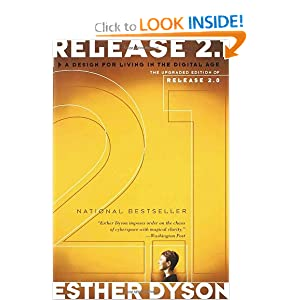 Release 2.1: A Design for Living in the Digital Age Esther Dyson
