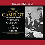 The Road to Camelot: Inside JFK's Five-Year Campaign | Thomas Oliphant,Curtis Wilkie