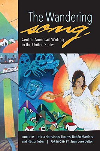 The Wandering Song: Central American Writing in the United States by Tia Chucha