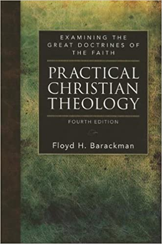 Book Practical Christian Theology: Examining the Great Doctrines of the Faith