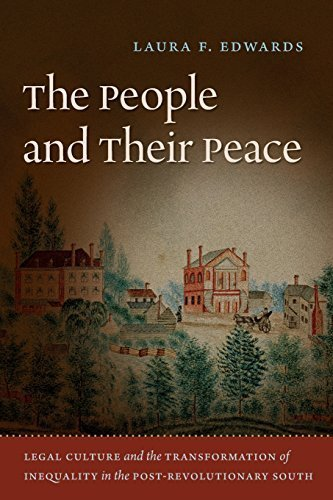 The People and Their Peace: Legal Culture and the Transformation of Inequality in the Post-Revolutionary South by Laura F. Edwards - North Mall Shopping Gate