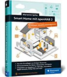 Smart Home mit openHAB 2: Heimautomation mit Open-Source-Software