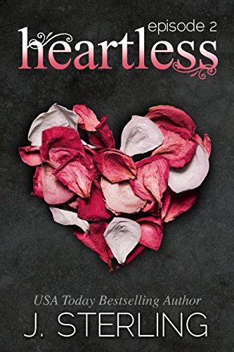 Heartless: Episode #2: A Sexy Alpha Billionaire Romance Series