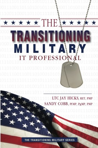 Download The Transitioning Military IT Professional (The Transitioning Military Series) (Volume 3) PDF