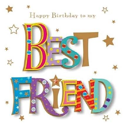 Amazon Happy Birthday To My Best Friend Greeting Card By