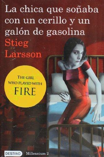 Read Online La chica que sonaba con un cerillo y un galon de gasolina: The Girl Who Played with Fire (Spanish Edition) (Millenium) [Paperback] [2011] (Author) Stieg Larsson ebook