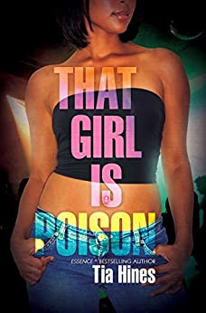 That Girl Is Poison (Urban Books) by [Hines, Tia]
