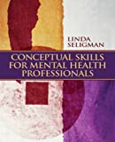 img - for By Linda W. Seligman - Conceptual Skills for Mental Health Professionals: 1st (first) Edition book / textbook / text book